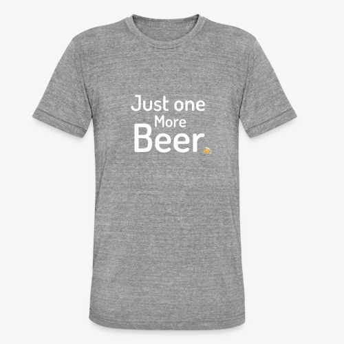 One more beer - Unisex tri-blend T-shirt van Bella + Canvas