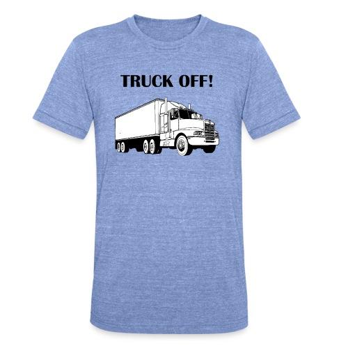 Truck off! - Unisex Tri-Blend T-Shirt by Bella & Canvas