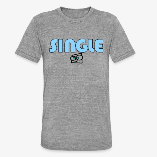single a - Unisex Tri-Blend T-Shirt by Bella & Canvas