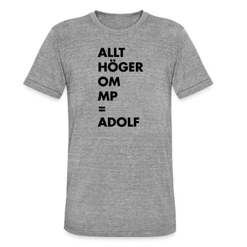 Allt höger om MP = Adolf - Triblend-T-shirt unisex från Bella + Canvas