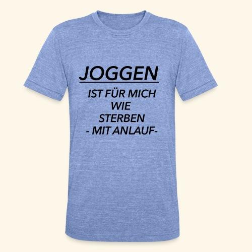 Joggen ist für mich wie Sterben mit Anlauf - Unisex Tri-Blend T-Shirt von Bella + Canvas