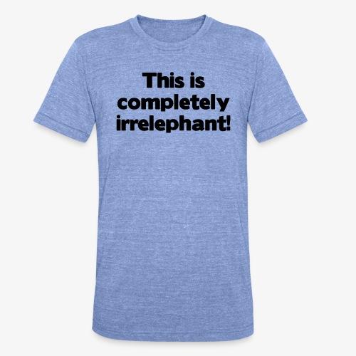 Irrelephant - Unisex Tri-Blend T-Shirt von Bella + Canvas