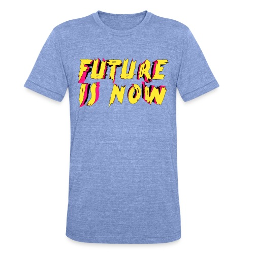 future is now - Camiseta Tri-Blend unisex de Bella + Canvas