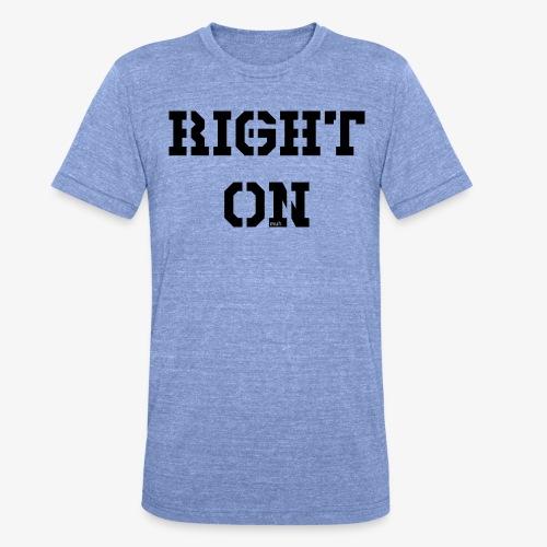 Right On - black - Unisex Tri-Blend T-Shirt von Bella + Canvas