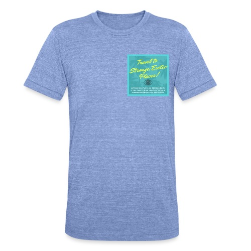 Automnicon. Travel to strange, exotic places! - Unisex Tri-Blend T-Shirt by Bella & Canvas
