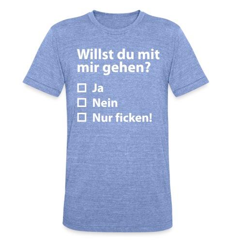 Willst du mit mir gehn? - Unisex Tri-Blend T-Shirt von Bella + Canvas