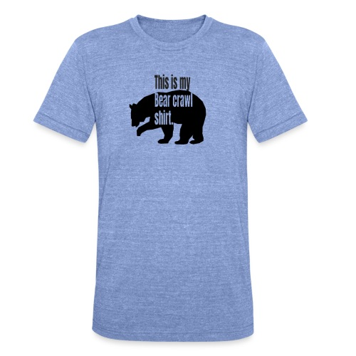 This is my bear crawl shirt - Triblend-T-shirt unisex från Bella + Canvas
