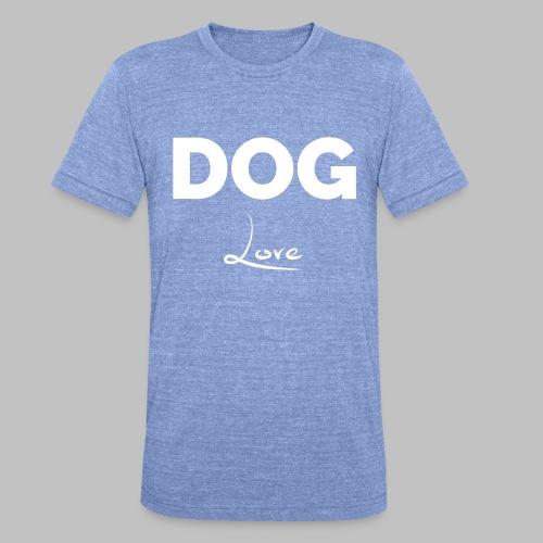 DOG LOVE - Geschenkidee für Hundebesitzer - Unisex Tri-Blend T-Shirt von Bella + Canvas