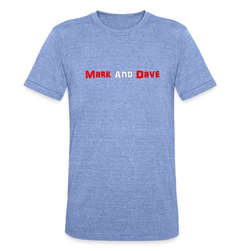 Mark and Dave on Black - Unisex Tri-Blend T-Shirt by Bella & Canvas