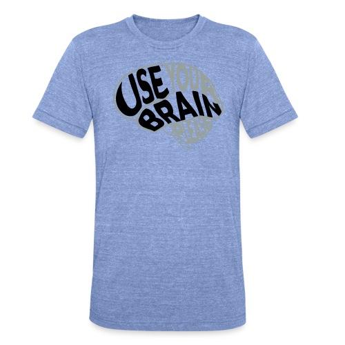 Use your brain - Maglietta unisex tri-blend di Bella + Canvas