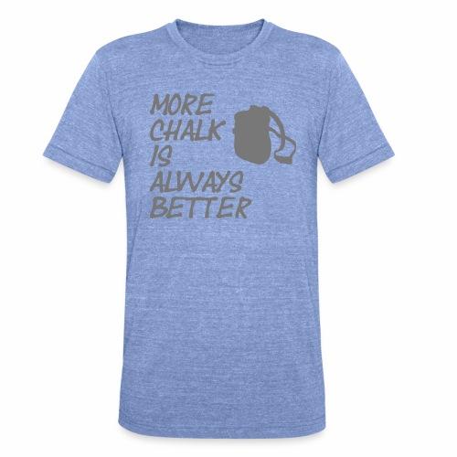 More chalk is always better - Unisex Tri-Blend T-Shirt von Bella + Canvas
