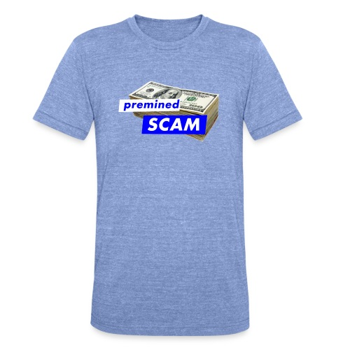 premined SCAM - Unisex Tri-Blend T-Shirt by Bella & Canvas