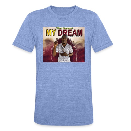 my dream - Unisex Tri-Blend T-Shirt by Bella & Canvas