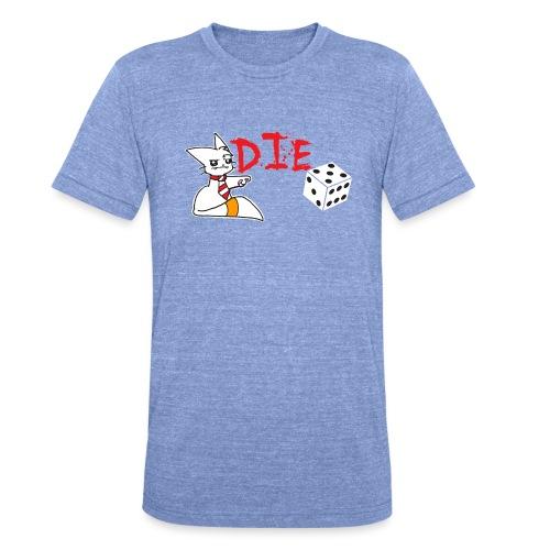 DIE - Unisex Tri-Blend T-Shirt by Bella & Canvas