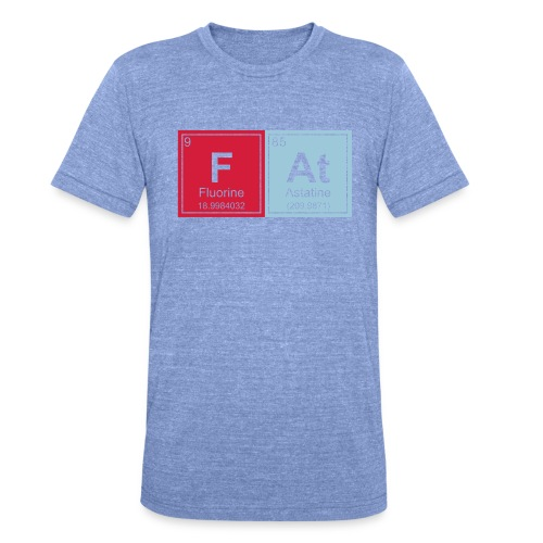 Geeky Fat Periodic Elements - Unisex Tri-Blend T-Shirt by Bella & Canvas