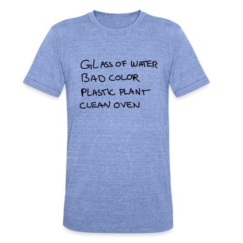 Glass Color Plastic Oven - Unisex Tri-Blend T-Shirt by Bella & Canvas