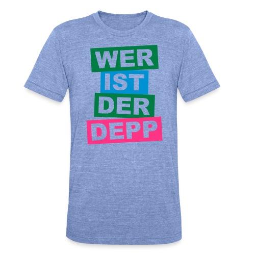 Wer ist der Depp - Balken - Unisex Tri-Blend T-Shirt von Bella + Canvas