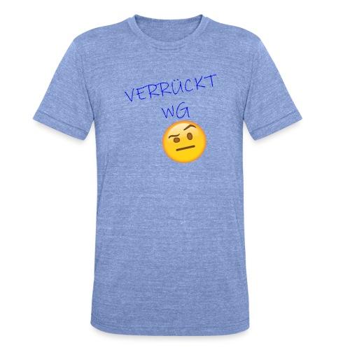 VERRUeCKT WG only text mit emoji - Unisex Tri-Blend T-Shirt von Bella + Canvas