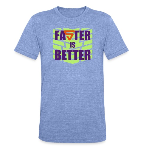 Faster is Better - T-shirt chiné Bella + Canvas Unisexe