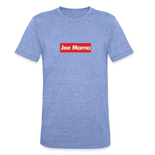 Don't Ask Who Joe Is / Joe Mama Meme - Unisex Tri-Blend T-Shirt by Bella & Canvas