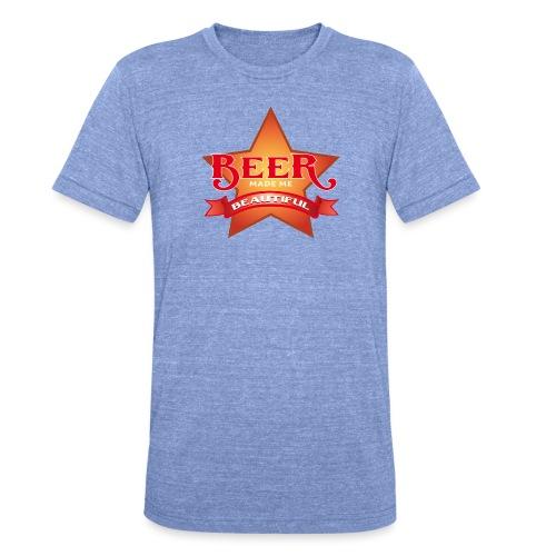 beer made me beautiful - Unisex Tri-Blend T-Shirt von Bella + Canvas