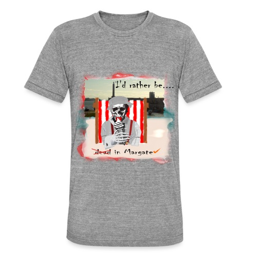 I'd rather be in Margate - Unisex Tri-Blend T-Shirt by Bella & Canvas