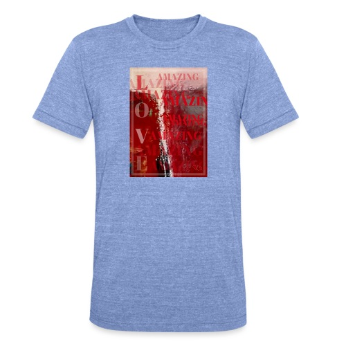 Love Amazing - Triblend-T-shirt unisex från Bella + Canvas