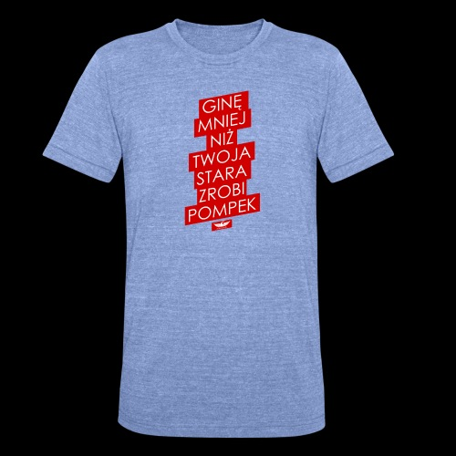 gine mniej - Koszulka Bella + Canvas triblend – typu unisex