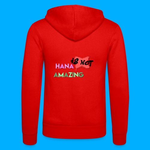 Hana Is Not Amazing T-Shirts - Unisex Hooded Jacket by Bella + Canvas