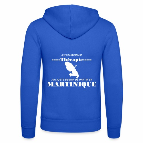 NUL BESOIN DE THERAPIE JUSTE LA MARTINIQUE - Veste à capuche unisexe Bella + Canvas