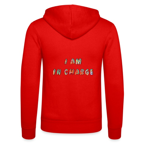 I am in Charge - Unisex Hooded Jacket by Bella + Canvas