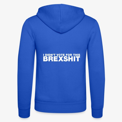 I didn't vote for this Brexshit - white - Unisex Hooded Jacket by Bella + Canvas