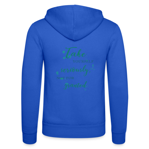 Take yourself seriously, not for granted - Unisex Hooded Jacket by Bella + Canvas