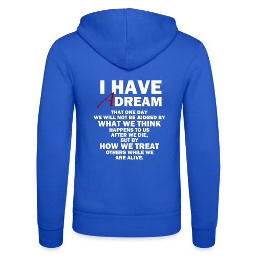 I HAVE A DREAM - Unisex Hooded Jacket by Bella + Canvas