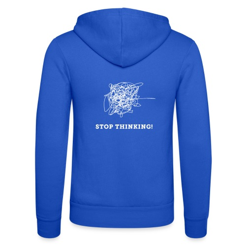 Stop Thinking - Unisex Kapuzenjacke von Bella + Canvas