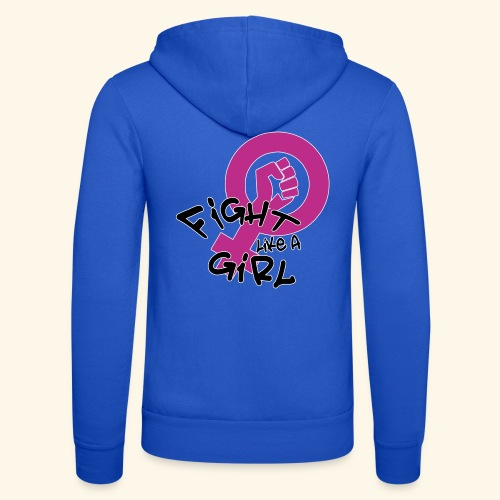 FIGHT LIKE A GIRL - Nuestra chaqueta con capucha de Bella + Canvas