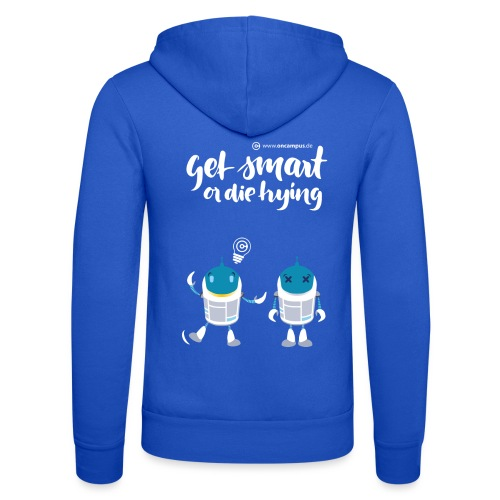 Get smart or die trying - Unisex Kapuzenjacke von Bella + Canvas