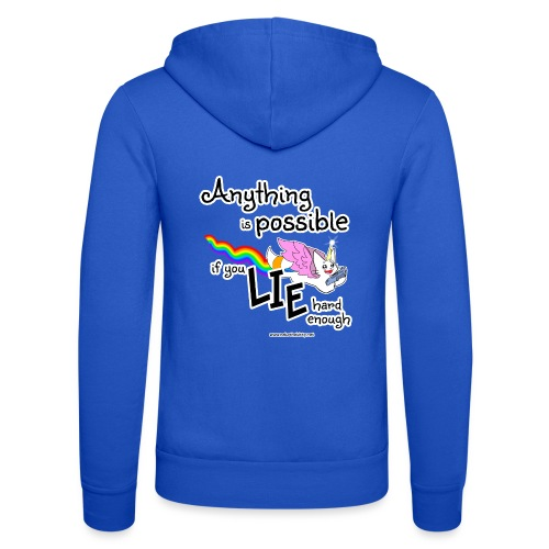 Anything Is Possible if you lie hard enough - Unisex Hooded Jacket by Bella + Canvas