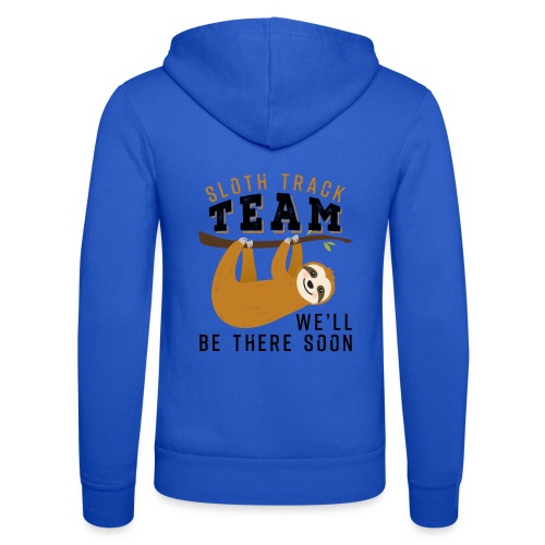 Sloth Track Team We'll Be There Soon - Unisex Kapuzenjacke von Bella + Canvas