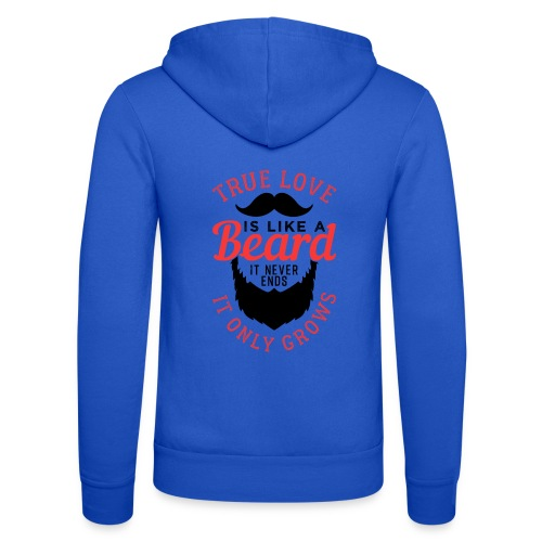 True Love Is Like A Beard - Unisex Kapuzenjacke von Bella + Canvas