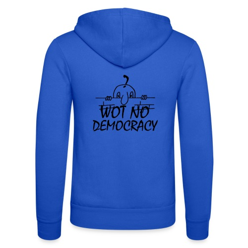 WOT NO DEMOCRACY - Unisex Hooded Jacket by Bella + Canvas