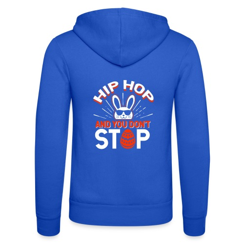 Hip Hop and You Don t Stop - Ostern - Unisex Kapuzenjacke von Bella + Canvas