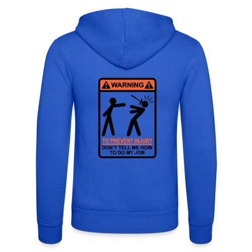 WARNING Don't Tell Me How To Do My Job (BO) - Unisex hoodie van Bella + Canvas