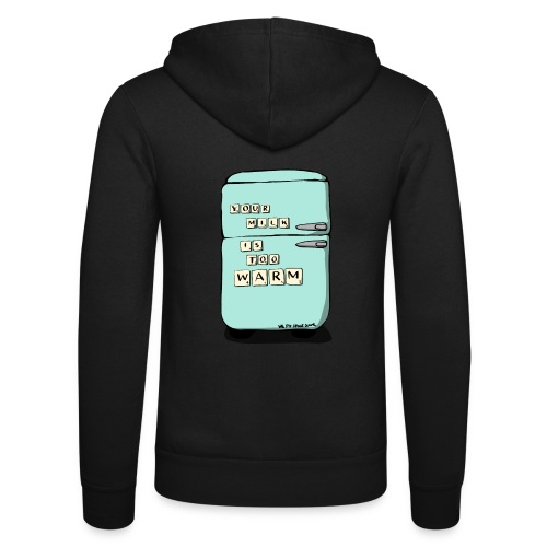 Your Milk Is Too Warm - Unisex Hooded Jacket by Bella + Canvas