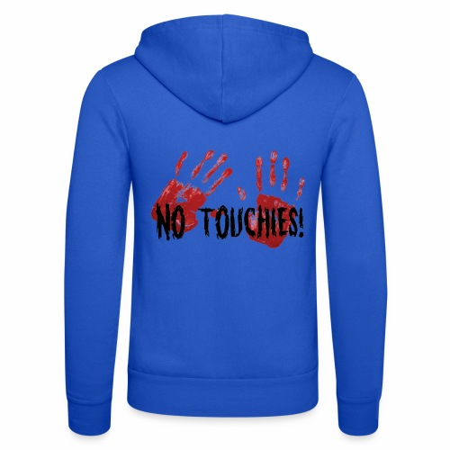 No Touchies 2 Bloody Hands Behind Black Text - Unisex Hooded Jacket by Bella + Canvas