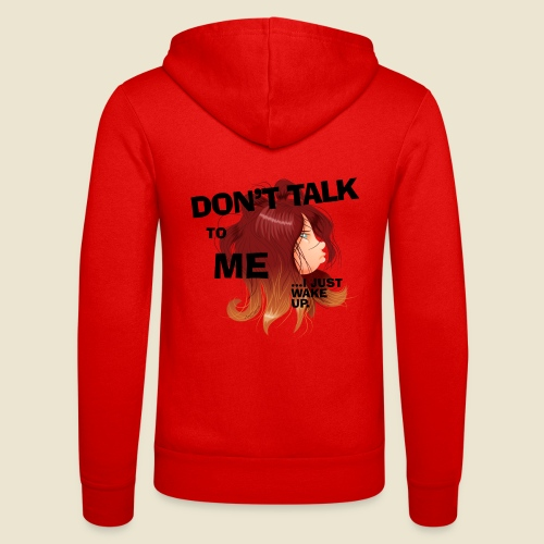 Don't talk to me... - Veste à capuche unisexe Bella + Canvas