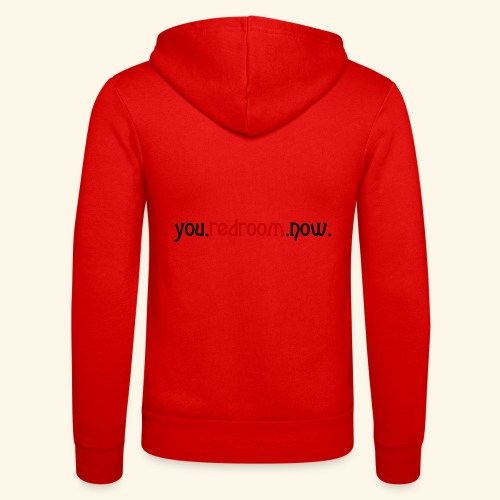 you redroom now - Unisex Hooded Jacket by Bella + Canvas