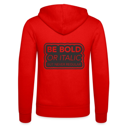 Be bold, or italic but never regular - Unisex hoodie van Bella + Canvas