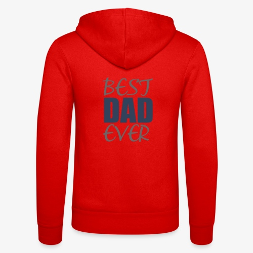 Best Dad Ever - Unisex Hooded Jacket by Bella + Canvas