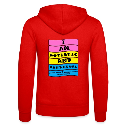Autistic and Pansexual   Funny Quote - Unisex Hooded Jacket by Bella + Canvas